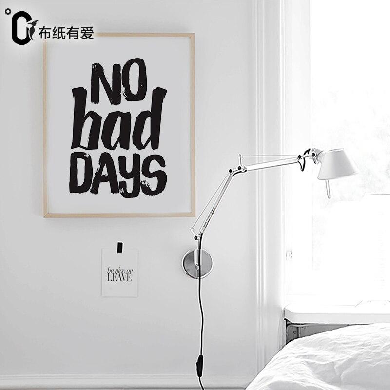 Žádné špatné dny Skandinávská černá a bílá zeď umělecké citáty výtisky Minimalistická ložnice dekorace bez rámu
