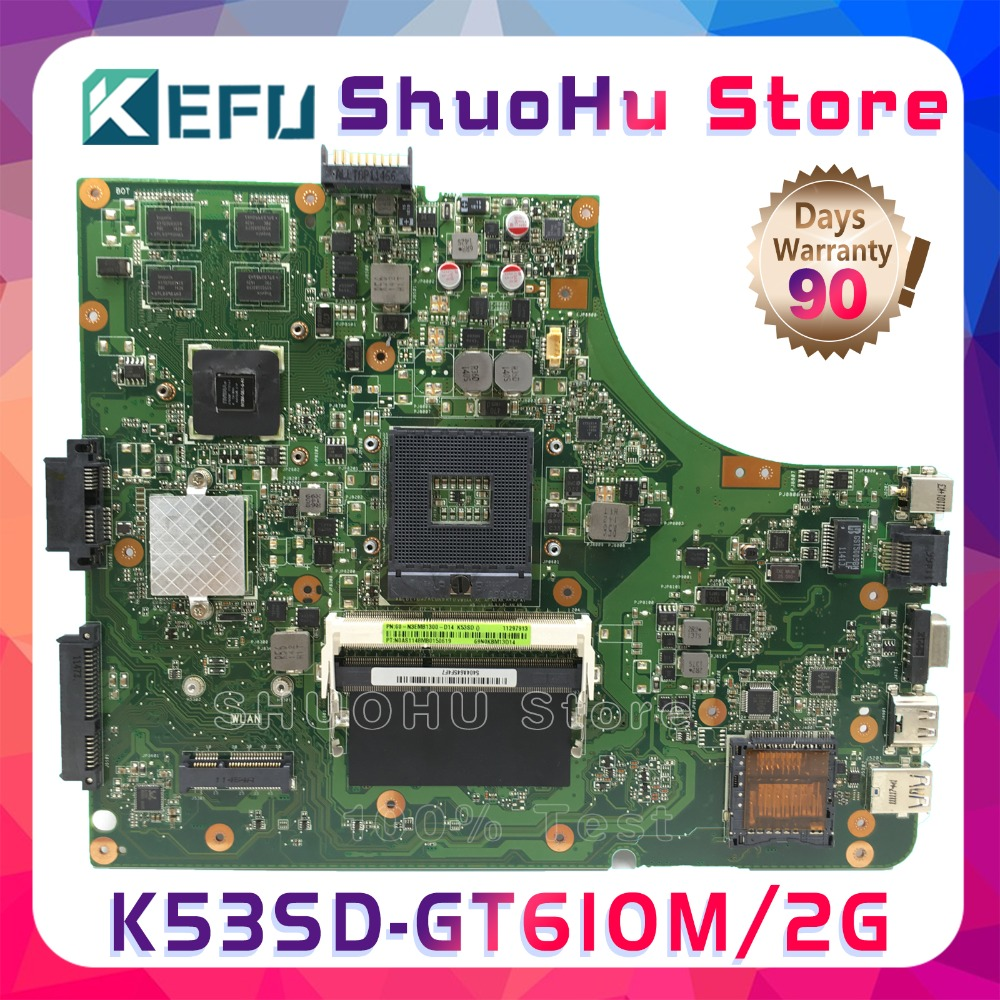 KEFU A53S For ASUS K53SD A53S K53S REV:5.1 GT610/2GB Laptop Motherboard Tested 100% Work Original Mainboard