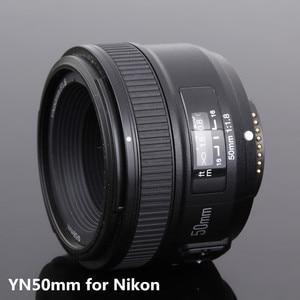 Image 5 - Объектив камеры YONGNUO YN50mm F1.8 для Nikon F Canon EOS с автофокусом с большой диафрагмой для DSLR камеры D800 D300 D700 D3200 D3300