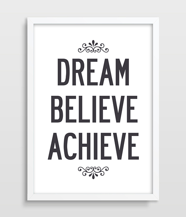 Motivational Quotes About Success: Typographic Dream Believe Achieve Inspirational Quote