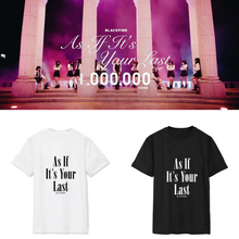 As If It's Your Last BlackPink T-Shirt