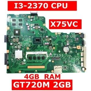 X75VC i3-2370 процессор 4 Гб RAM GT720M 2 Гб материнская плата для ASUS X75VF75V X75VB X75VD X75VCP Материнская плата ноутбука REV 2,0 протестирована 100% ОК