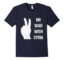 T Shirt Hot Sale O-Neck Short Sleeve No War With Syria Comfort Soft Mens