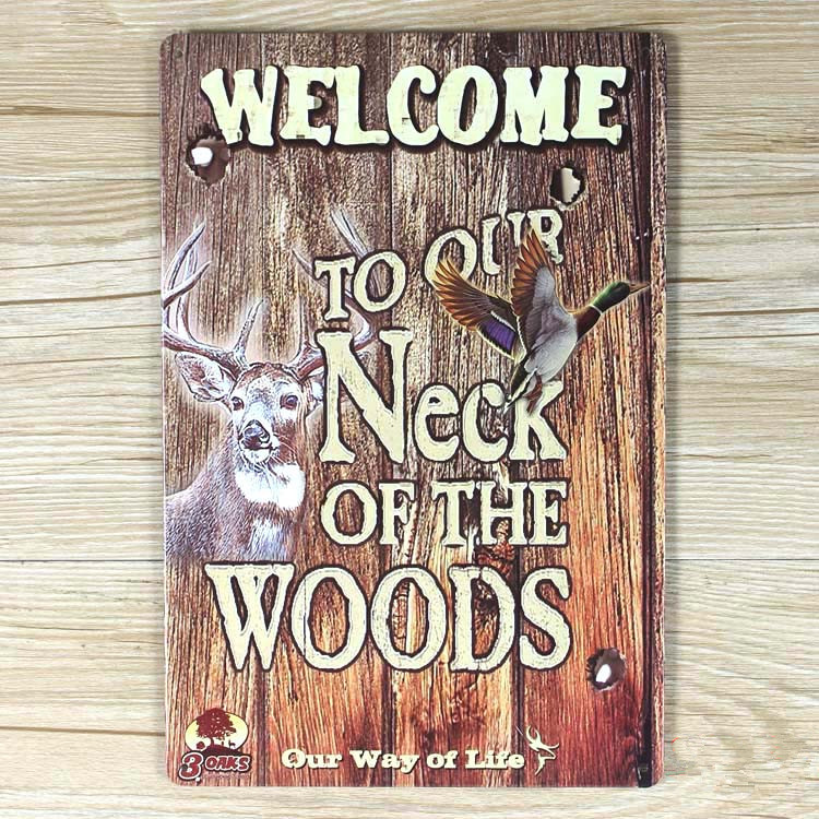 New 2015welcometo Our Neck Of The Woods About Animals A 0040 Metal Tin Signs Vintage Home Decor For Bar 20x30cm