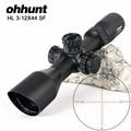 Ohhunt HL 3-12X44 SF compacto caza óptica Riflescopes vidrio grabado retícula lateral Parallax Turrets cerradura reinicio Alcance de disparo