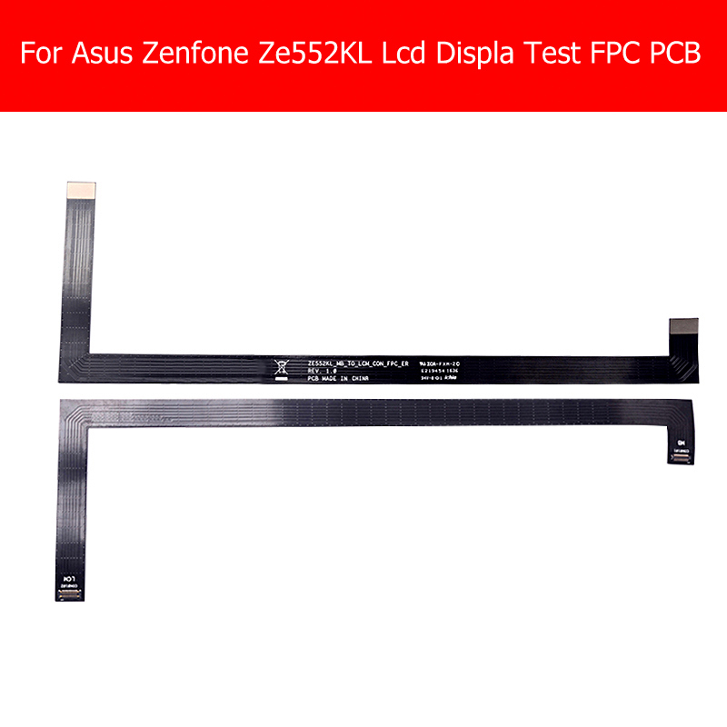 100% Geniune LCD Display Extend Test Flex Cable for Asus Zenfone 3 ZE552KL_MB_TO_LCM_CON_FPC_ER LCD Screen connect flex cable