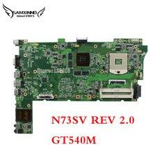 Placa madre del ordenador portátil para ASUS N73SM N73SV N73S REV 2.0 GT 540 M RAM 2 Solts DDR3 Socket PGA989 con alta calidad