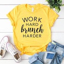 Work Hard Brunch Harder T-shirt Casual Summer Slogan Graphic Marvel Tee Top Women Clothing Tumblr Hipster Grunge Tshirt