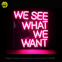 Neon Signs We See What Want 17x14 Handmade Glass Tube Board Neon Light Sign Recreation Decorate Super Bright Commercial Display
