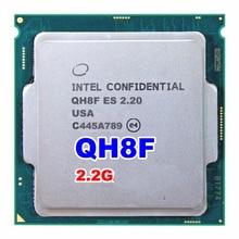 Engineering-version ES QH8F 2,2 MHZ ALS QHQG QHQJ Intel Skylake INTEL I7-6700K PROZESSOR I7 6700 Karat CPU 2,2G CPU 95 Watt DDR4/DDR3L
