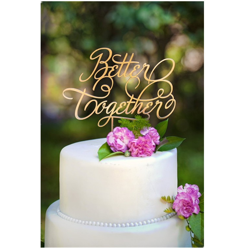 "Gold Wedding Cake Decorations: Gold Style ""Better Together"" Acrylic Wedding Cake Topper"