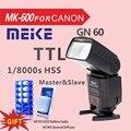 Meike mk600 e-ttl 1/8000 s hss flash speedlite para canon eos 70d 6d 5dii 5 diii 7dii 760d 5d4
