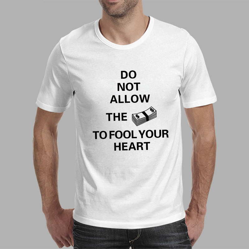 Hot Sale Funny T Shirts Man Camisetas Do Not Allow Money To Fool ...