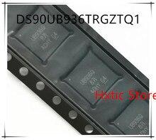 NEW 10PCS/LOT DS90UB936-Q1 DS90UB936TRGZTQ1  DS90UB936 IC