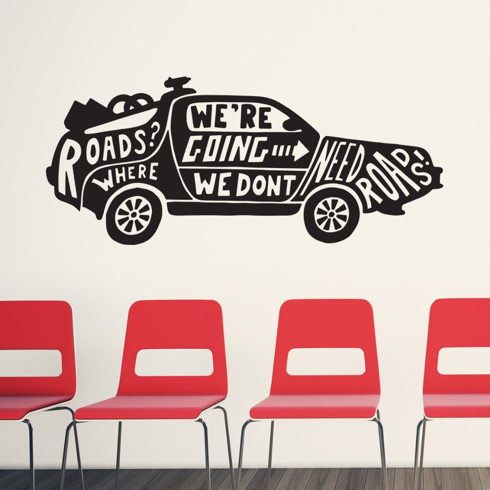 Wall Decal Vinyl Sticker Car SUV With Quote We Don 39 t Need Rodes Removable Kids Rooms Decor Art Wallpaper Poster Mural WW 313 in Wall Stickers from Home amp Garden