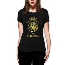 6fd1b7c88 I'm Not A Princess I'm A Khaleesi Women T-Shirt Game of Thrones Daenerys  Targaryen Tshirt Funny T Shirts Cotton Tops Tee Shirt