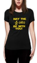 Funny Cotton T Shirt Gift O-Neck Short-Sleeve May The Force Be With You Geek Style Science Funny Sci-Fi Freak Shirts For Women