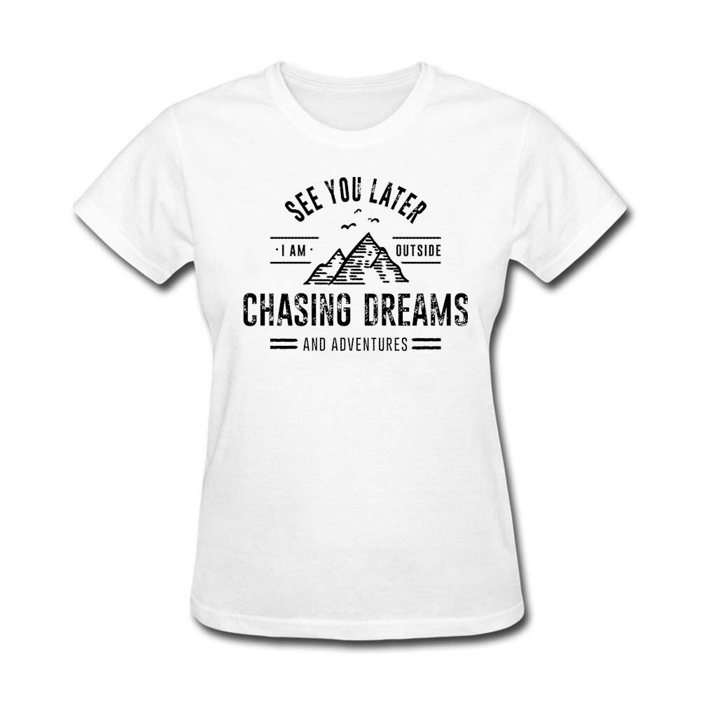 Estoy Fuera Persiguiendo Sueños y Aventuras Señoras 2017 Famosas Camisetas  de Diseño Personalizado camiseta de La