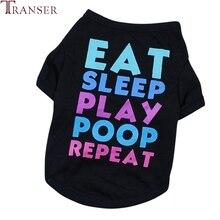 Футболка для собак с надписью «Transer EAT SLEEP PLAY POOP» летние для домашних животных собак одежда черные футболки для маленьких собак 80410