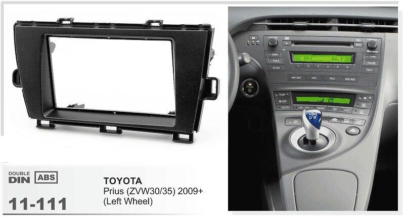 11-111 top qualité autoradio installation kit de montage au tableau de bord stéréo installer pour TOYOTA Prius (ZVW30/35) 2009 + (roue gauche) 2-DIN