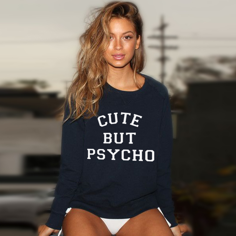 Cute But Psycho Letter Print New 2018 Spring Tumblr Women -8648