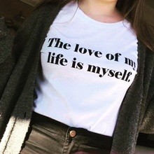 Vogue the love of my life is myself letter printed T shirt women White tops T-shirt femme girl Streetwear graphic Tees Tumblr