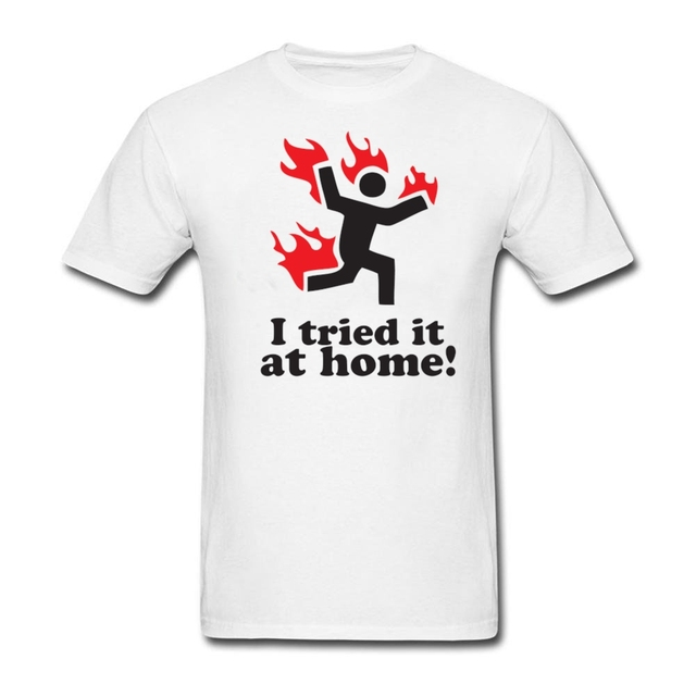 Famous Sayings I tried it at home Design on men T Shirt Pre cotton ...