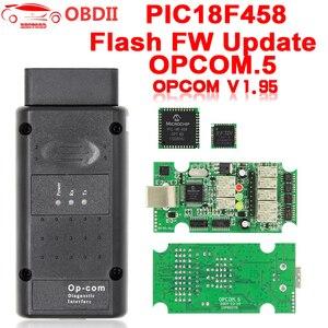Image 1 - Für Opel OP COM V1.95/V 1,70 2014V PIC18F458 FTDI FT232RQ Werden Update OBDII OBD2 Diagnose Scanner kabel Op com OPCOM V 1,99