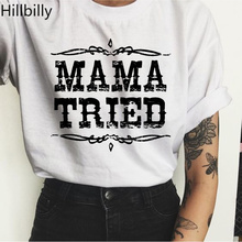 Hillbilly CMK127 MAMA TRIED Short Sleeve Cotton T shirts Cool 80s 90s Mother Harajuku Casual T-shirts Women Shirts Tees & Tops