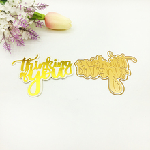 Julyarts Word Die Think Of You Hot Foil Plate Metal Cutting For Scrapbooking Stencils Stamping Card Cut Craft Dies