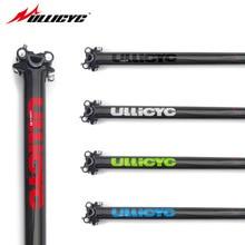 Ullicyc Bicycle 3K Full Carbon Fiber SeatPost Colorful Mountain/Road Bike Seatposts 27.2/30.8/31.6/33.9/34.9*350/400mm цена