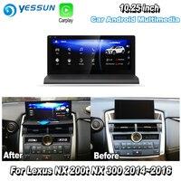 YESSUN 10.25 For Lexus NX 200t NX 300 2014~2016 Car Android Carplay GPS Navi maps Navigation Player Radio Stereo WiFi no DVD