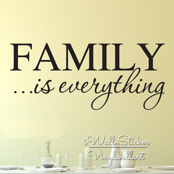 Family Is Everything Quote Wall Sticker Family Quote Wall Decal ...