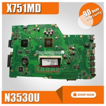 X751MD for ASUS motherboard X751MD REV2 0 Mainboard GT 820M 90NB0600 R00040 Processor N3530 On Board
