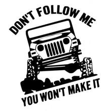 Dont Follow Me You Wont Make It CAR Vinyl Decal Sticker
