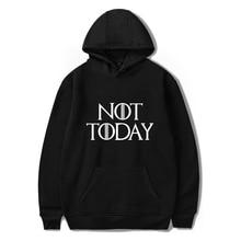 2019 American TV show Game of Thrones arya stark-not today Hooded Leisure Men/women Clothes Hot Sale Harajuku Hoodies Sweatshirt