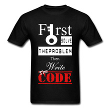 Programmer Word IT Hacker Code Printed Tops T Shirt First Solve The Problem Then Write Letter Patchwork Tees Man