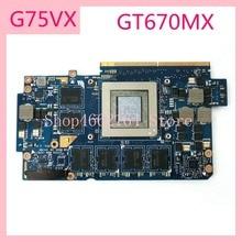 G75VX GTX670MX G75VX_MXM доска N13E-GR-A2 VGA Графический адаптер плата для ASUS G75 G75V G75VX ноутбук материнская плата полностью протестирована