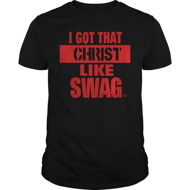 Short sleeve tshirt I GOT THAT CHRIST LIKE SWAG