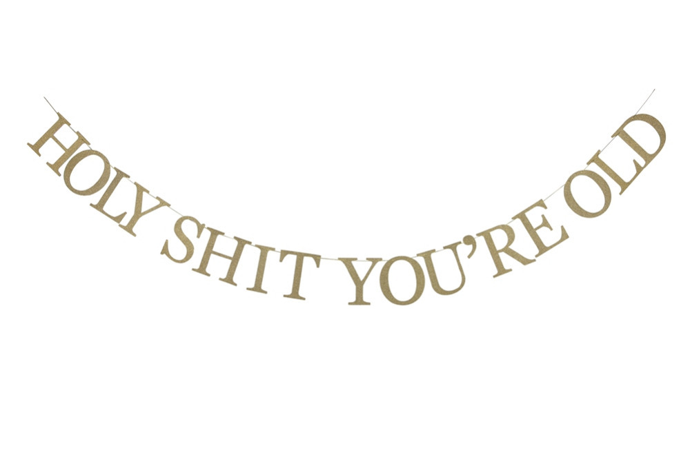 Funny Birthday Banner Gold Glitter Letter Holy Shit Youre Old Sign Bunting Decoration
