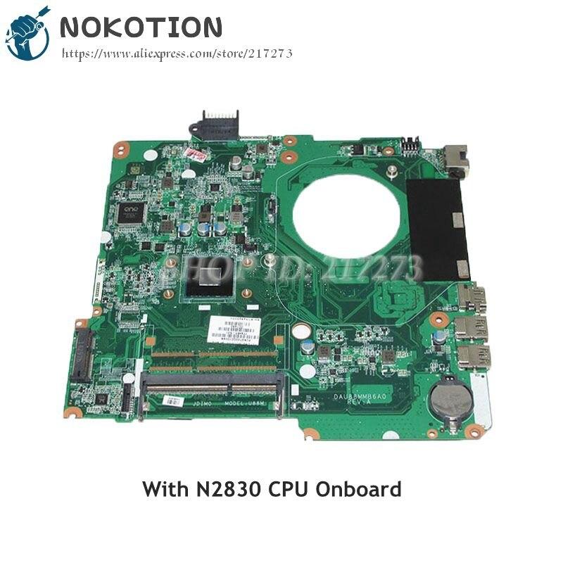 NOKOTION 779457-501 779457-001 Pour HP 15-F Ordinateur Portable carte mère DAU88MMB6A0 SR1W4 N2830 CPU À Bord DDR3