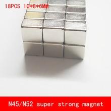 18PCS 10*8*6mm block rare earth magnet Super strong N45 N52 permanent magnets 10X8X6MM