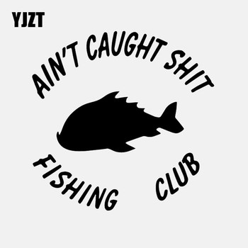YJZT 14.6CM*14.4CM Aint Caught Shit Fishing Club Rod Reel Fish Car Truck Window Car Sticker Vinyl Decal Black/Silver C24-0753 image