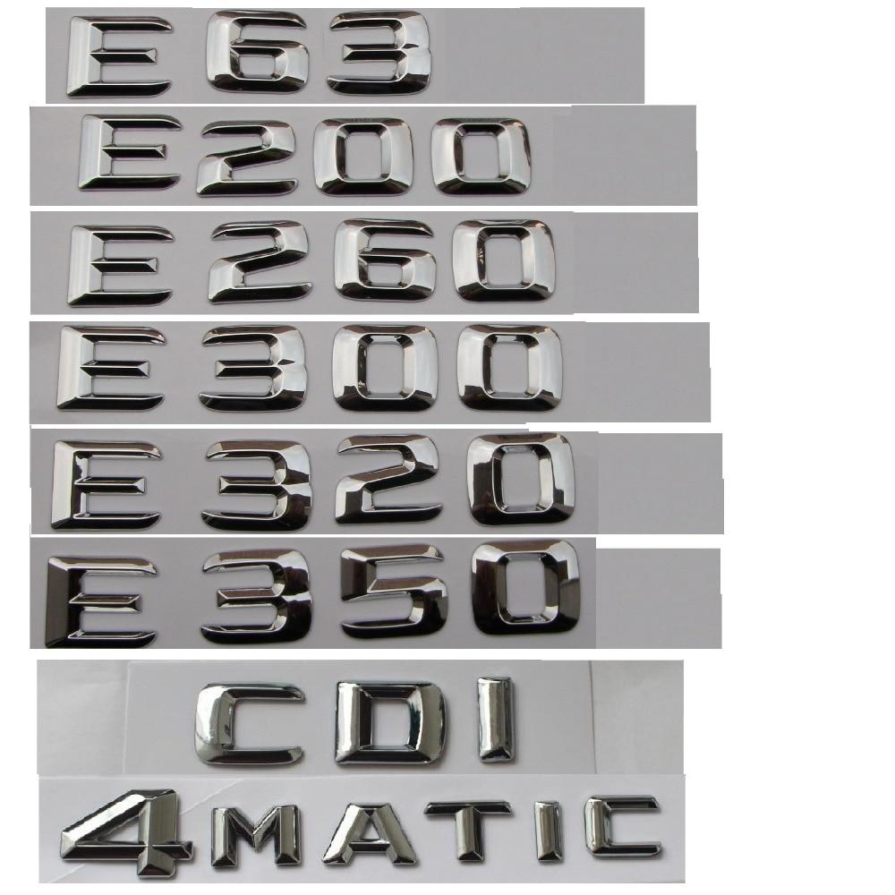 Chrome De Voiture Tronc Lettres Badge Emblème Emblèmes pour Mercedes Benz E43 E55 E63 AMG E200 E250 E300 E320 E350 E400 E180 4 MATIC CDI
