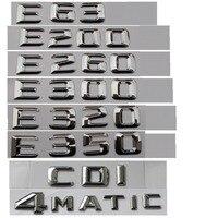 Emblema de letras para porta-malas de carro  emblema de letras para mercedes benz e43 e55 e63 amg e200 e250 e300 e320 e350 e400 e180 cdi mático