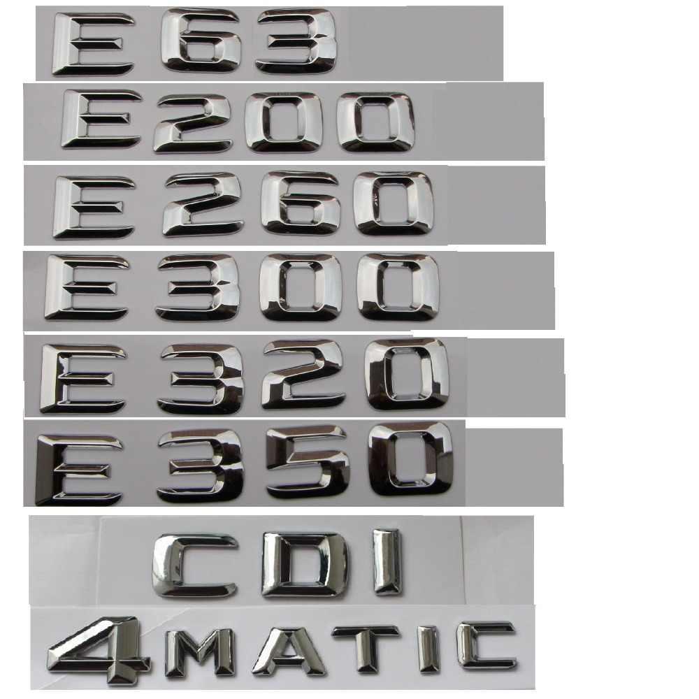 Krom araba gövde harfler rozeti amblemi amblemleri Mercedes Benz için E43 E55 E63 AMG E200 E250 E300 E320 E350 E400 e180 4MATIC CDI