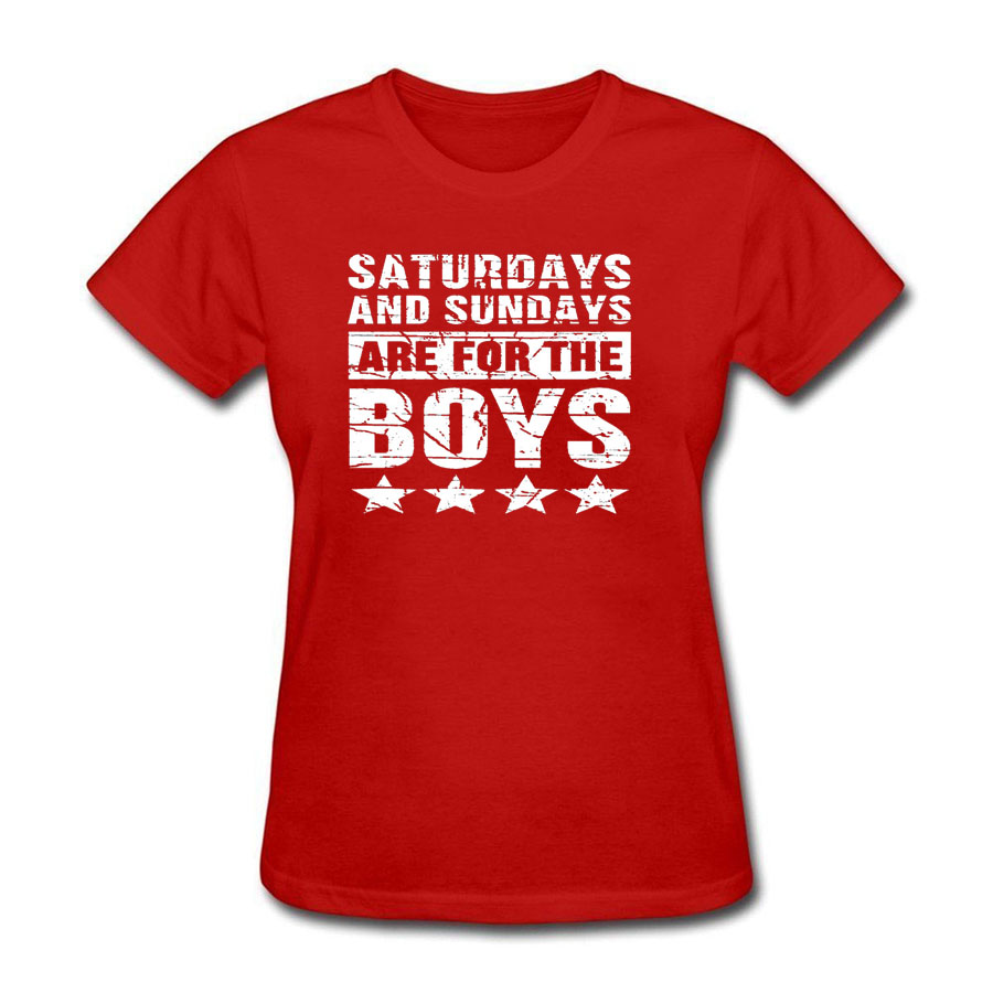 Saturdays And Sundays Are For The Boys Funny Gift T-Shirt Good Quality Brand T Shirt Women Cotton Top Crazy Female T-Shirt