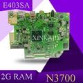 XinKaidi E403SA материнская плата для ASUS E403SA E403S материнская плата работает 100% тест Оригинал N3700 4 ядра 2G RAM 32G SSD