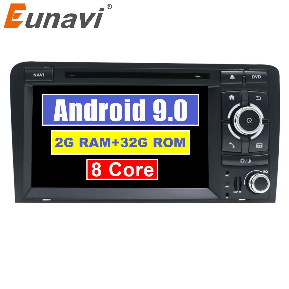 Eunavi Android 9.0 2G+32G 2 DIN CAR DVD GPS For Audi A3 8P 2003 2012 S3 2006 2012 RS3 Sportback 2011 multimedia player 8 Cores