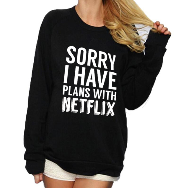 Sorry I Have Plans With Netflix Sweatshirt Jumper Tops Funny Saying Phrase Slogan Women Crewneck Hoodies Streetwear Pullover by N.Xinzhe